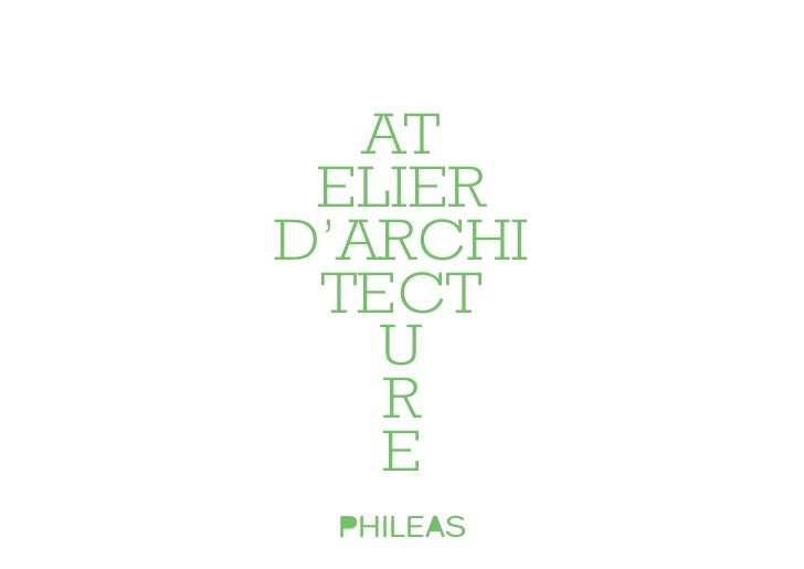 AT ELIERD'ARCHI TECT   U   R   E PHILEAS