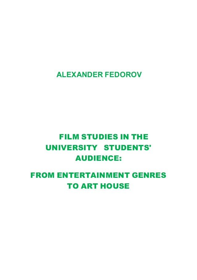 ALEXANDER FEDOROV FILM STUDIES IN THE UNIVERSITY STUDENTSu0027 AUDIENCE: FROM  ENTERTAINMENT GENRES TO ART ...