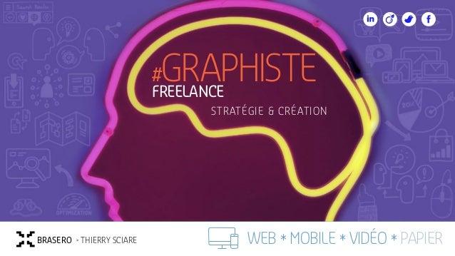 WEB * mobile * vidéo * papierbrasero > Thierry SCIARE #graphistefreelance stratégie & création