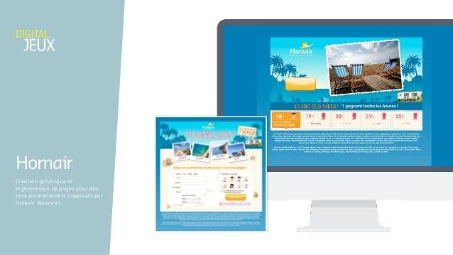 Création graphique et ergonomique de pages pour des jeux promotionnels organisés par Homair Vacances. digital jeuX Homair