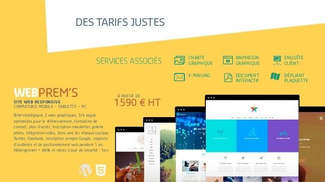 des tarifs justes WEBprem's site web responsive compatible mobile – tablette – PC Brief stratégique, 2 axes graphiques, 3/...