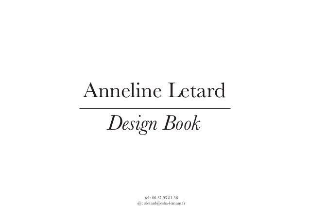 Design Book Anneline Letard tel: 06.37.93.81.36 @: aletard@esba-lemans.fr