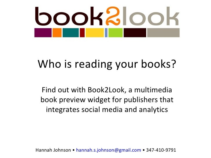 Who is reading your books? Find out with Book2Look, a multimedia book preview widget for publishers that integrates social...