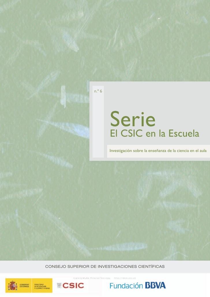 n.º 6                                            Serie la Escuela                                            El CSIC en   ...