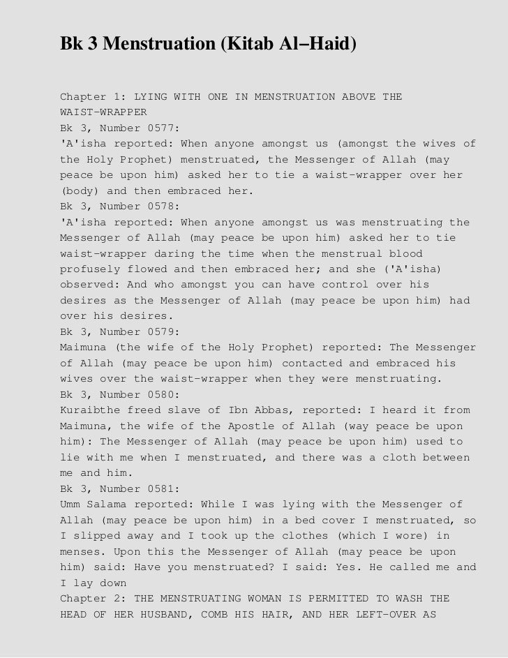 Bk 3 Menstruation (Kitab Al−Haid)Chapter 1: LYING WITH ONE IN MENSTRUATION ABOVE THEWAIST−WRAPPERBk 3, Number 0577:Aisha r...