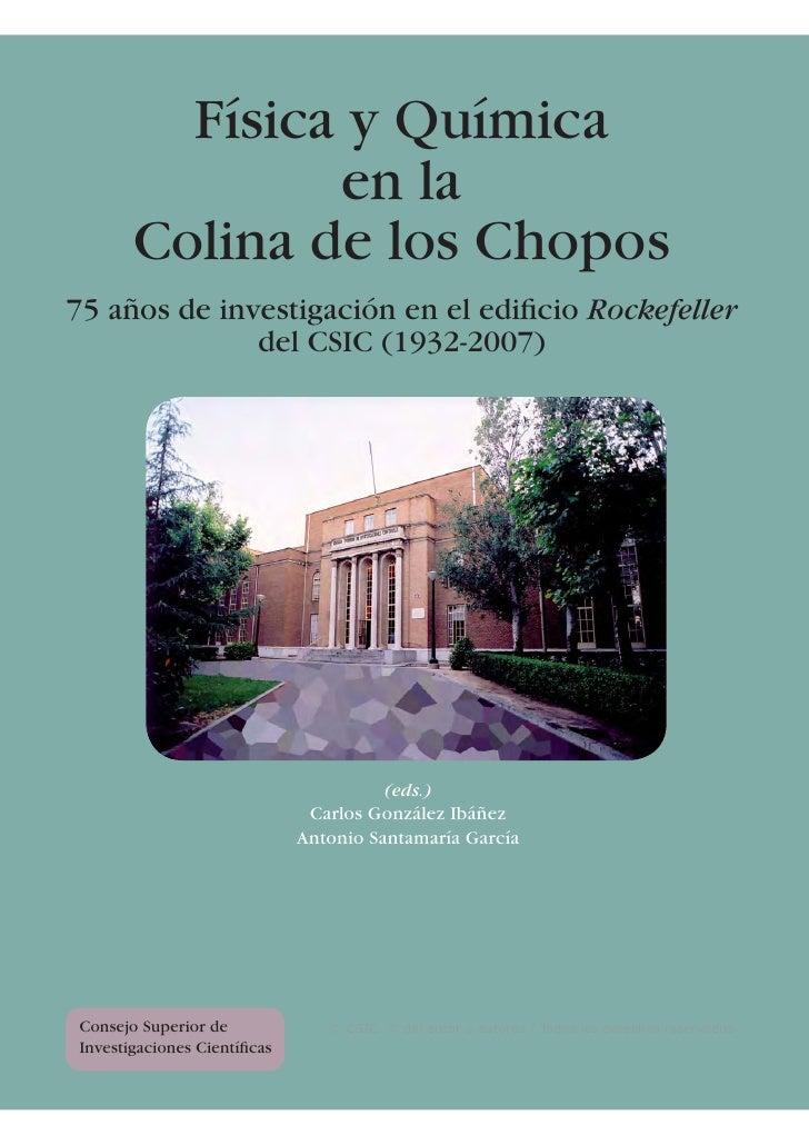 Física y Química               en la       Colina de los Chopos75 años de investigación en el edificio Rockefeller         ...