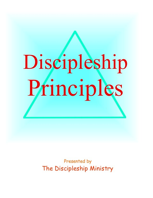 Discipleship  Principles Presented by  The Discipleship Ministry 1  ©2006 The Discipleship Ministry www.BibleStudyCD.com