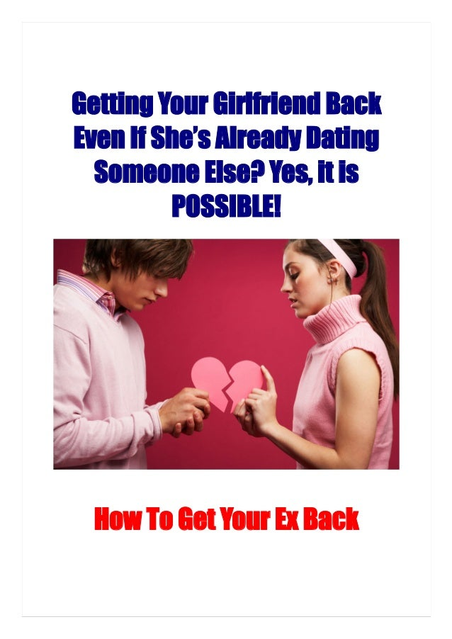 what do you do when your ex girlfriend is dating someone else