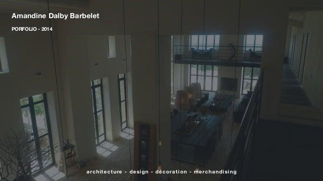 Amandine Dalby Barbelet PORFOLIO - 2014 architecture - design - décoration - merchandising