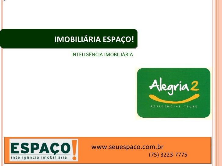 IMOBILIÁRIA ESPAÇO!    INTELIGÊNCIA IMOBILIÁRIA           www.seuespaco.com.br                               (75) 3223-7775