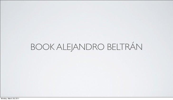 BOOK ALEJANDRO BELTRÁNMonday, March 28, 2011
