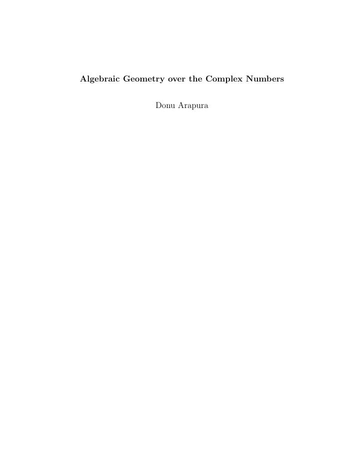 Algebraic Geometry over the Complex Numbers               Donu Arapura