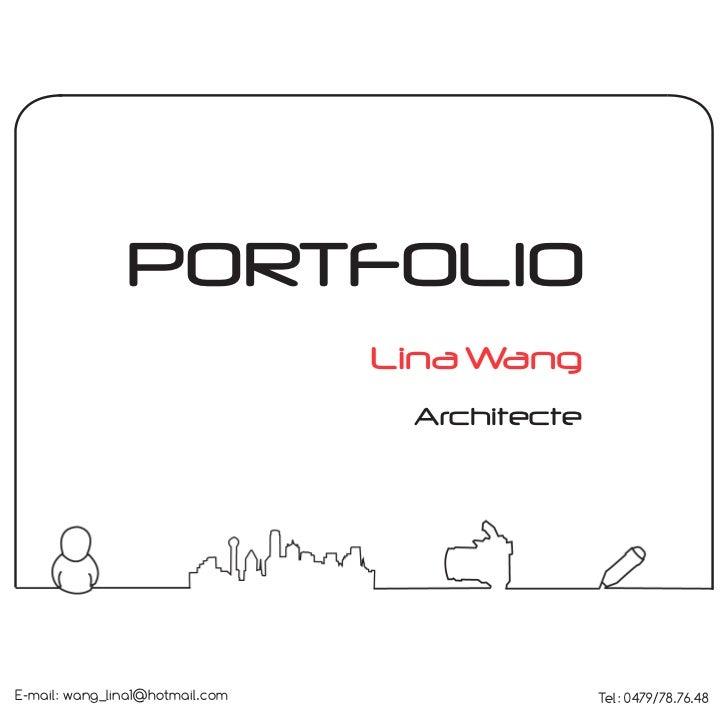 PORTFOLIO                                 Lina Wang                                  ArchitecteE-mail: wang_lina1@hotmail....