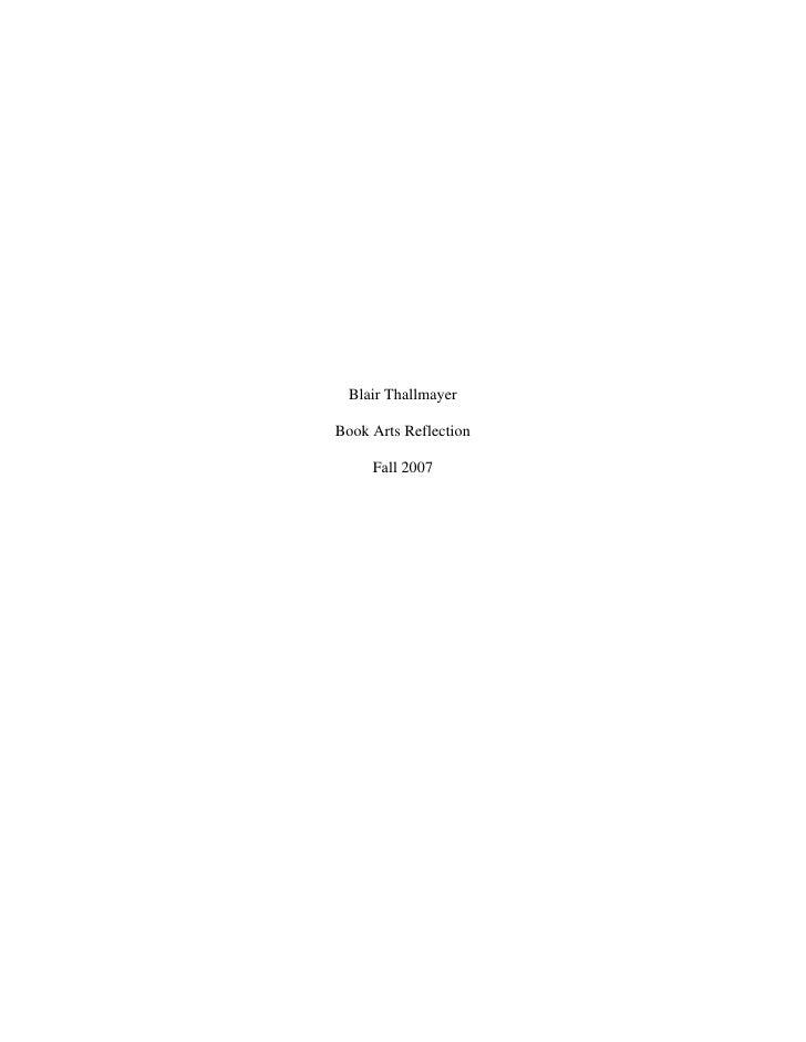 Blair Thallmayer  Book Arts Reflection       Fall 2007