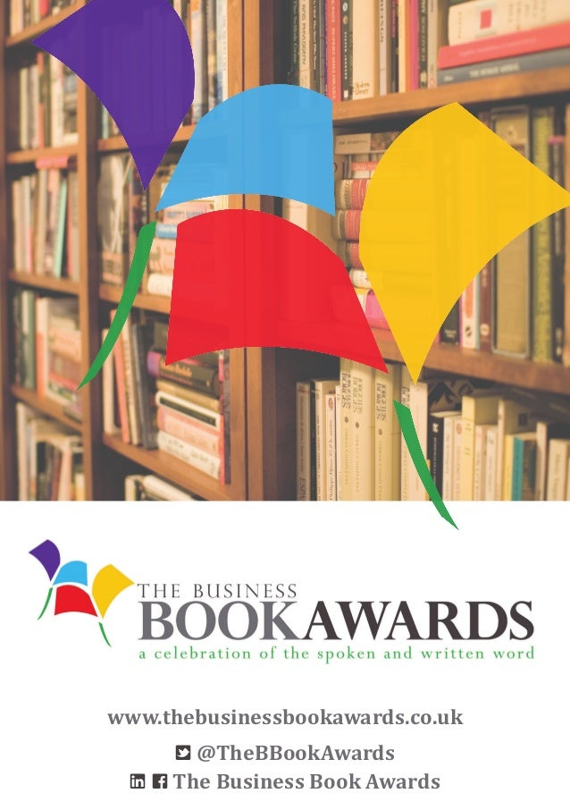 www.thebusinessbookawards.co.uk T @TheBBookAwards l f The Business Book Awards