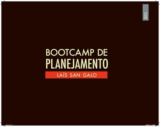 BOOTCAMP DEPLANEJAMENTOlaís san galo2012book.indd 1 6/25/12 2:10 PM