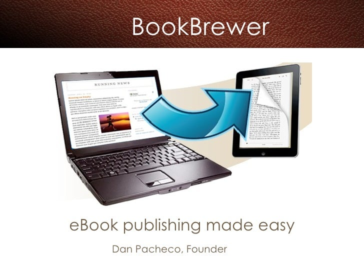 BookBrewer eBook publishing made easy Dan Pacheco, Founder