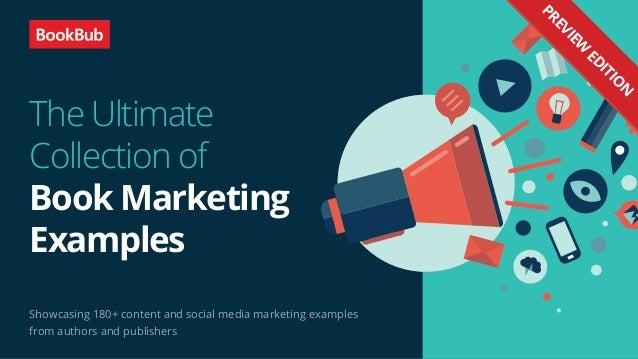 INSIGHTS.BOOKBUB.COMSHARE EBOOK 1 The Ultimate Collection of Book Marketing Examples Showcasing 180+ content and social me...