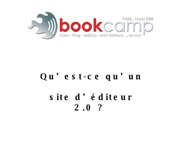 Qu'est-ce qu'un  site d'éditeur 2.0 ?