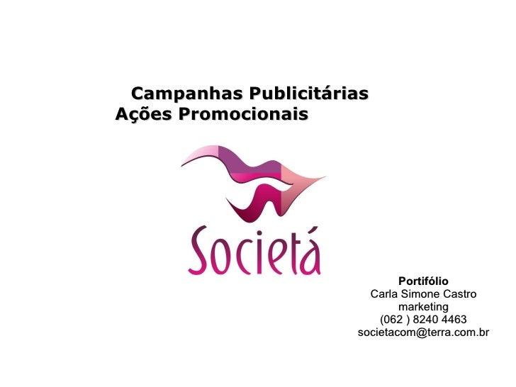 Portifólio Carla Simone Castro marketing (062 ) 8240 4463 [email_address] Campanhas Publicitárias Ações Promocionais  Even...