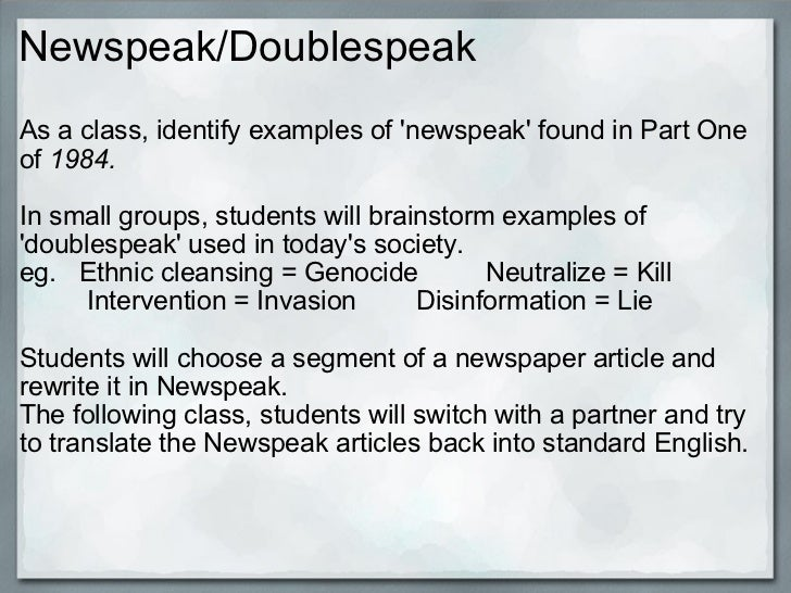 """orwell newspeak essay Language as the """"ultimate weapon"""" in nineteen eighty-four george orwell, like many other literary scholars, is interested in the modern use of the english language and, in particular, the abuse and misuse of english."""