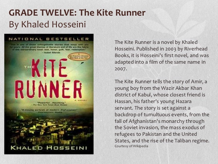 an analysis of themes in the kite runner a novel by khaled hosseini Hosseini was a practicing internist between 1996 and 2004 while in medical practice, hosseini began writing his first novel, the kite runner , in march of 2001.