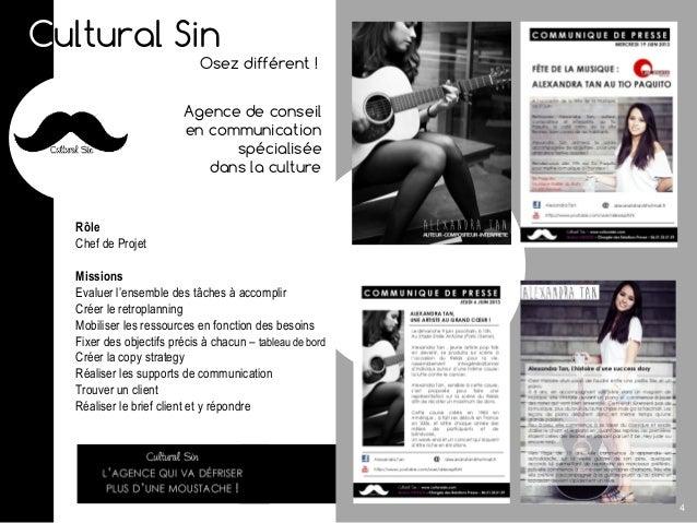 Cultural Sin Osez différent ! Agence de conseil en communication spécialisée dans la culture Rôle Chef de Projet Missions ...