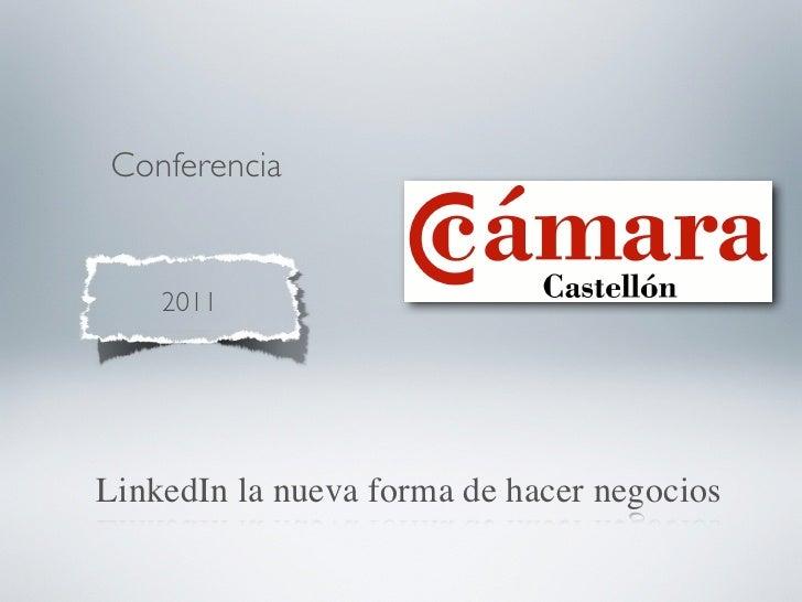 Conferencia    2011LinkedIn la nueva forma de hacer negocios