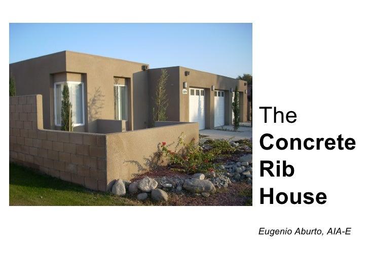 The Concrete Rib House Eugenio Aburto, AIA-E