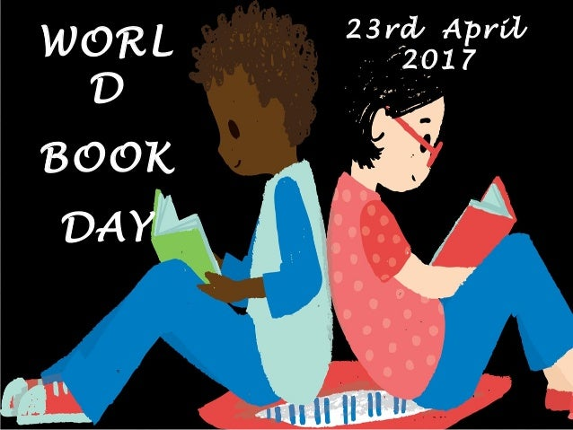 23rd April 2017 WORL D BOOK DAY