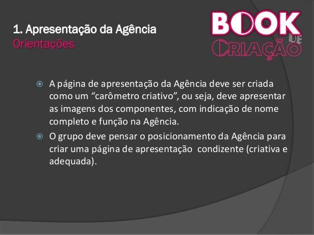 """1. Apresentação da Agência Orientações  A página de apresentação da Agência deve ser criada como um """"carômetro criativo"""",..."""