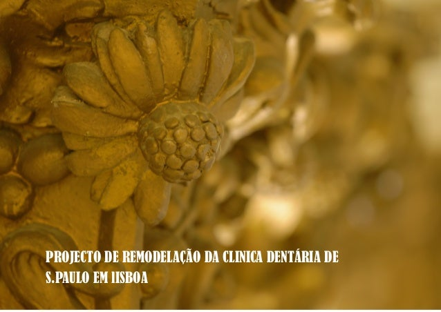 PROJECTO DE REMODELAÇÃO DA CLINICA DENTÁRIA DE S.PAULO EM lISBOA