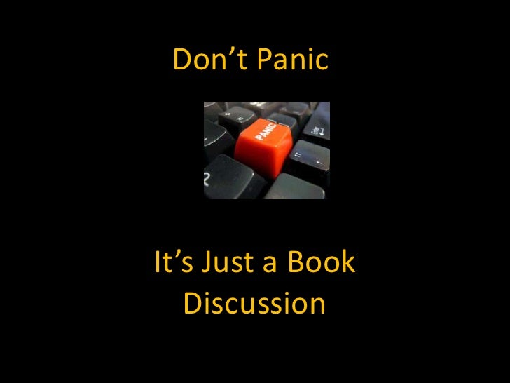 Don't Panic<br />It's Just a Book Discussion<br />