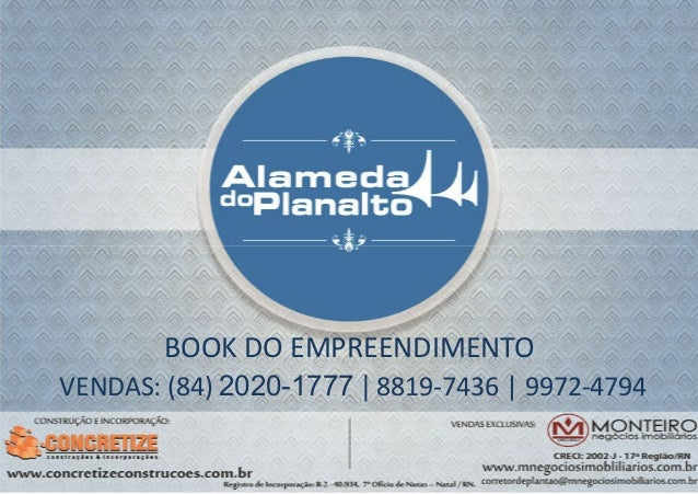 BOOK DO EMPREENDIMENTO VENDAS: (84) 2020-1777 | 8819-7436 | 9972-4794