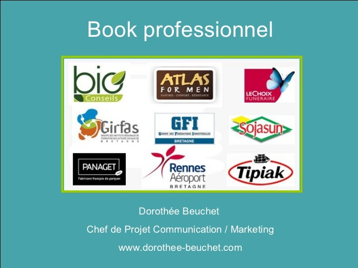 Book professionnel           Dorothée BeuchetChef de Projet Communication / Marketing      www.dorothee-beuchet.com