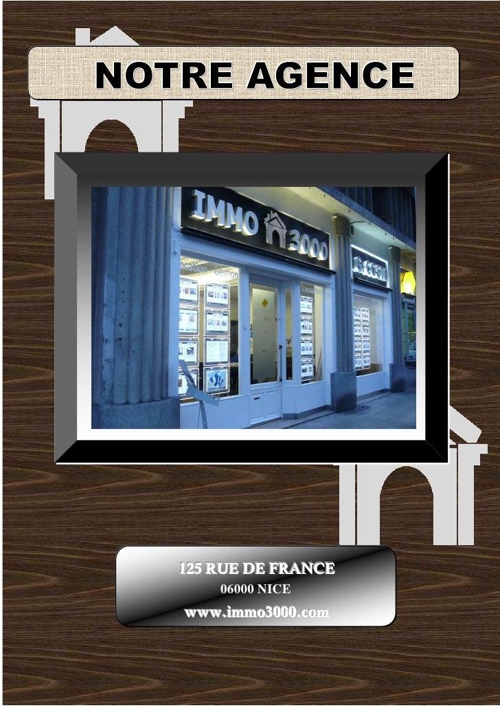 125 RUE DE FRANCE125 RUE DE FRANCE    06000 NICEwww.immo3000.comwww.immo3000.com