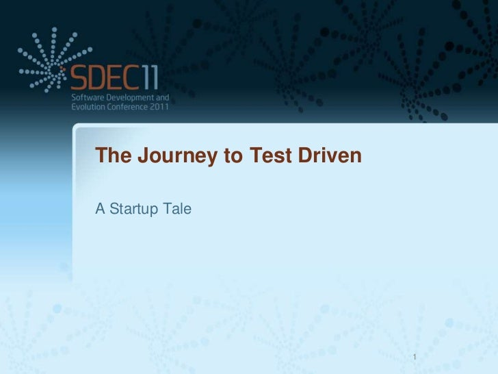 The Journey to Test DrivenA Startup Tale                             1