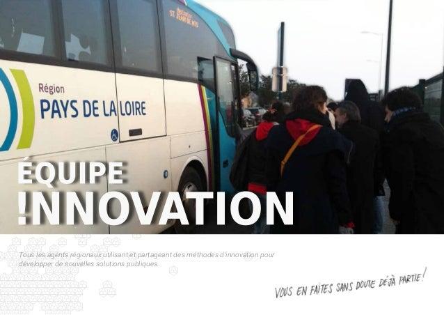 Tous les agents régionaux utilisant et partageant des méthodes d'innovation pour développer de nouvelles solutions publiqu...