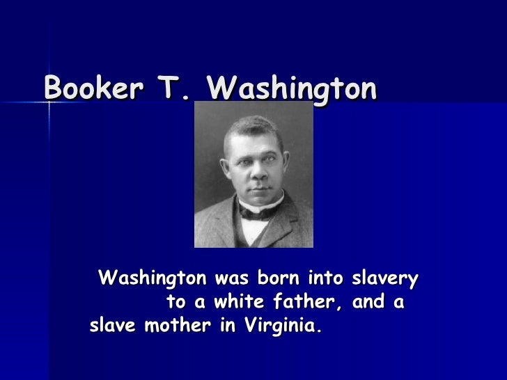 the life of booker t washington essay Essay preview during his lifetime, booker t washington was a national leader for the betterment of african americans in the post-reconstruction south washington traces his life from his being born a slave to an educator his writings and speeches, though initially was very influential for his race.