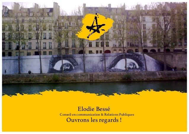 Elodie Bessé Conseil en communication & Relations Publiques Ouvrons les regards !