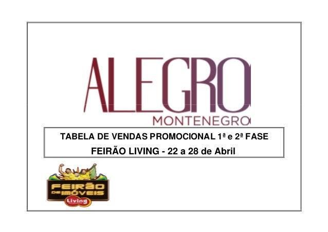 TABELA DE VENDAS PROMOCIONAL 1ª e 2ª FASE FEIRÃO LIVING - 22 a 28 de Abril