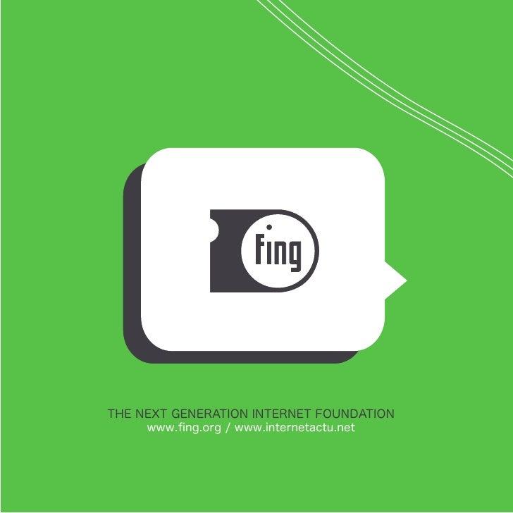 THE NEXT GENERATION INTERNET FOUNDATION      www.fing.org / www.internetactu.net