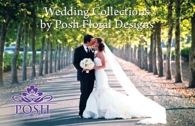 Wedding Collections by Posh Floral Designs Wedding Collections by Posh Floral Designs