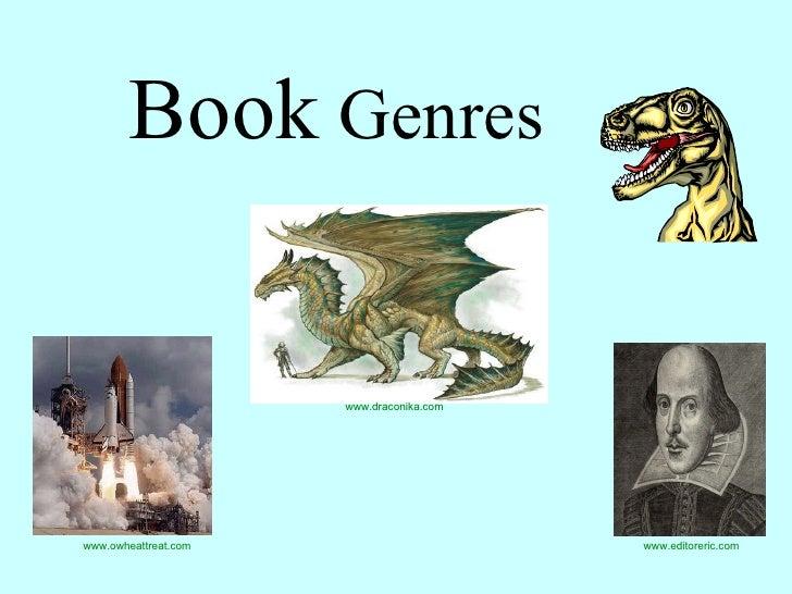 Book  Genres www.draconika.com   www.owheattreat.com   www.editoreric.com