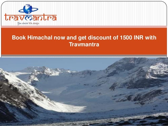 Book Himachal now and get discount of 1500 INR with Travmantra