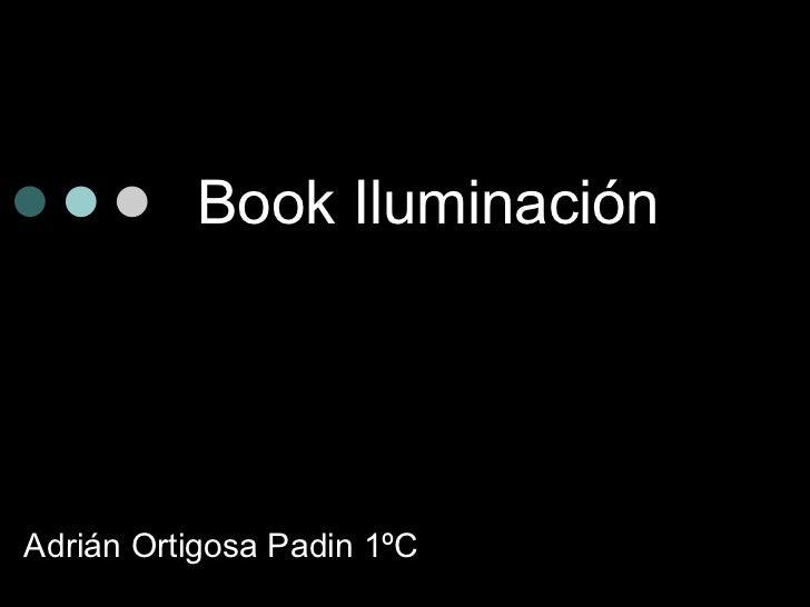 Book IluminaciónAdrián Ortigosa Padin 1ºC