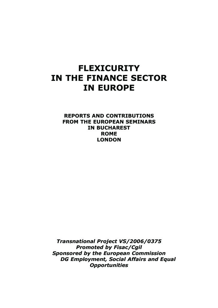FLEXICURITY IN THE FINANCE SECTOR       IN EUROPE       REPORTS AND CONTRIBUTIONS    FROM THE EUROPEAN SEMINARS           ...