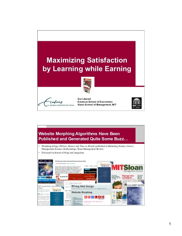 1 Maximizing Satisfaction by Learning while Earning Gui Liberali Erasmus School of Economics Sloan School of Management, M...