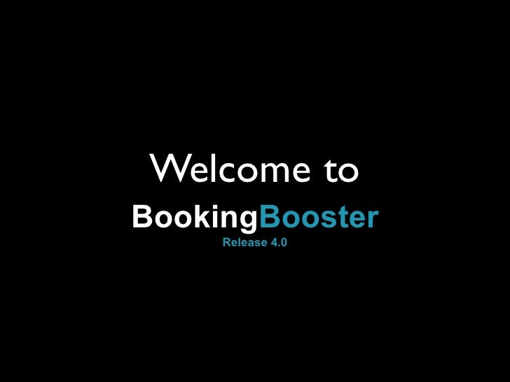 Welcome to BookingBooster      Release 4.0
