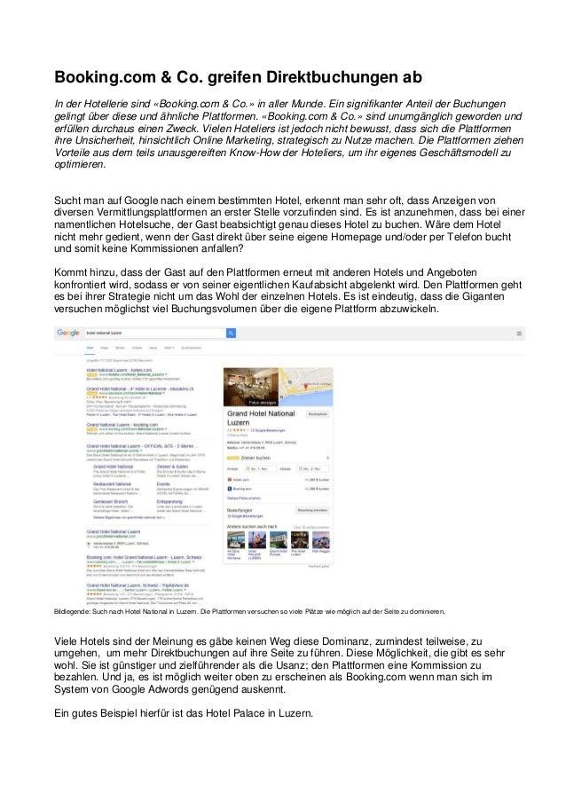 Booking.com & Co. greifen Direktbuchungen ab In der Hotellerie sind «Booking.com & Co.» in aller Munde. Ein signifikanter ...